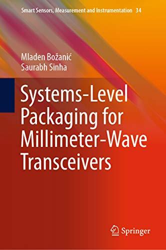 Systems-Level Packaging for Millimeter-Wave Transceivers (Smart Sensors, Measurement and Instrumentation Book ()