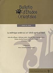 Bulletin d'Etudes Orientales, Tome 59, 2010 : La métrique arabe au XIIIe siècle après al-Halil