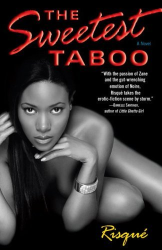The Sweetest Taboo: A Novel