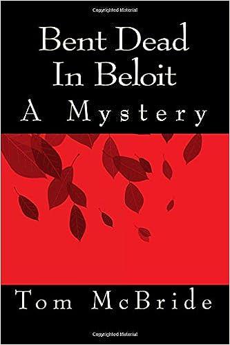 Bent Dead In Beloit A Mystery Paperback October 4 2017