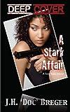 Deep Cover - a Stark Affair, J. H. &#039 and Doc&#039, 0615661505