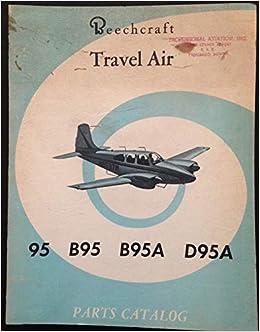 Beechcraft Travel Air 95, B95, B95A, & D95A Parts Catalog: Beech
