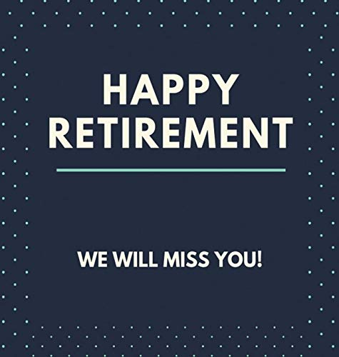 - Happy Retirement Guest Book (Hardcover): Guestbook for retirement, message book, memory book, keepsake, retirment book to sign
