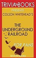 Trivia: The Underground Railroad by Colson Whitehead