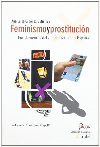 FEMINISMO Y PROSTITUCION: Amazon.es: Ordoñez, Ana: Libros