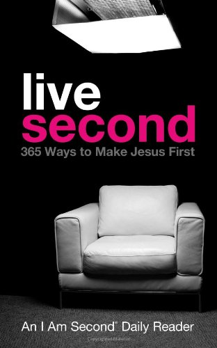 Live Second: 365 Ways to Make Jesus First (I Am Second Daily Readers)
