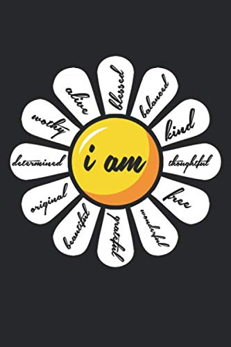I am: Motivational Quote Positive Affirmation Daisy   ruled Notebook 6x9 Inches - 120 lined pages for notes, drawings, formulas | Organizer writing book planner diary