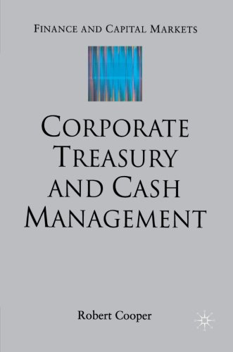 Corporate Treasury And Cash Management Finance Capital Markets Series