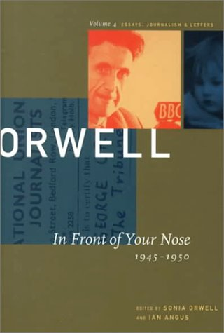 The Collected Essays, Journalism, and Letters of George Orwell (Collected Essays, Journalism and Letters George Orwell)