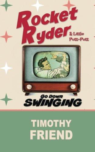 Rocket Ryder & Little Putt-Putt Go Down Swinging