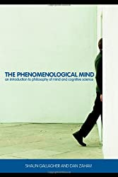 The Phenomenological Mind: An Introduction to Philosophy of Mind and Cognitive Science