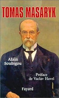Thomas Masaryk par Alain Soubigou