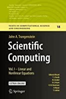 Scientific Computing: Vol. I – Linear and Nonlinear Equations Front Cover