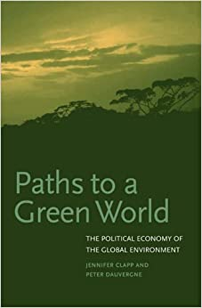 Book Paths to a Green World: The Political Economy of the Global Environment