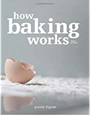 How Baking Works: Exploring the Fundamentals of Baking Science, Third Edition