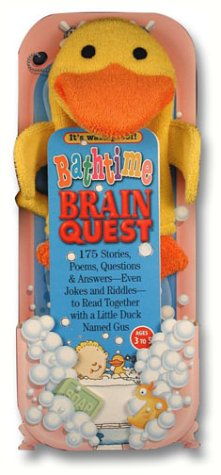 Brain Quest Bathtime: 175 Stories, Poems, Questions and Answers--Even Jokes and Riddles--to Read Together with a Little Duck Named Gus