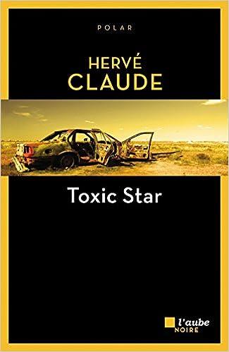 Toxic Star - Hervé Claude