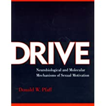 Drive: Neurobiological and Molecular Mechanisms of Sexual Motivation