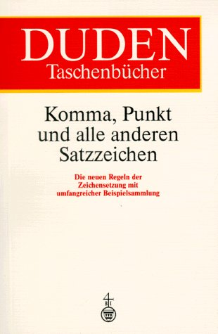 Duden Taschenbücher, Bd.1, Komma, Punkt und alle anderen Satzzeichen (Duden Taschenbucher)