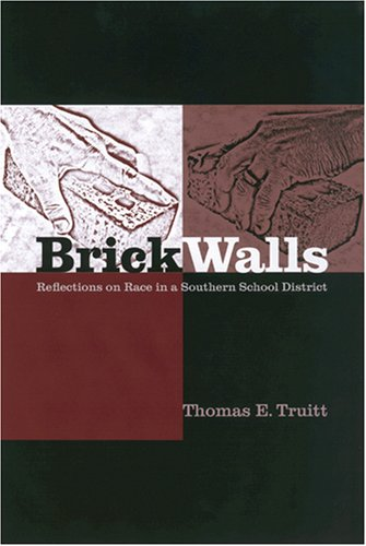 Univ Wall - Brick Walls: Reflections on Race in a Southern School District
