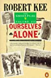 Ourselves Alone, Robert Kee, 014014756X