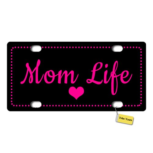 Tobe Yours License Plate Cover Mom Life Printed Auto Truck Car Front Tag Personalized Metal License Plate Frame Cover 6