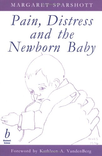 Pain, Distress and the Newborn Baby