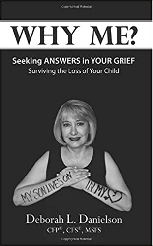 Why Me?: Seeking Answers In Your Grief: Deborah Danielson