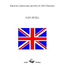 Electronic Democracy and the UK 2001 Elections