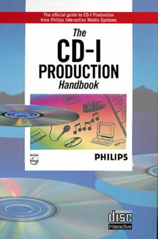 Cd-I Production Handbook: The Official Guide to Cd-I Production from the Interactive Media Systems (Cd-I Series)