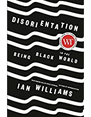 Disorientation: Being Black in the World