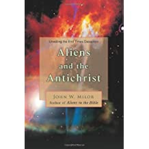 Aliens and the Antichrist: Unveiling the End Times Deception