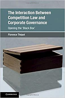 The Interaction Between Competition Law And Corporate Governance: Opening The 'black Box' por Florence Thépot epub