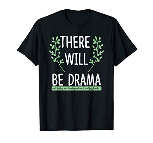 There Will Be Drama - Gift T-Shirt For Actors, Actresses (The Woman In Black Stage Play Script)