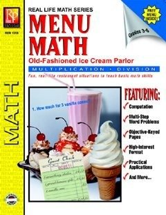 - Menu Math: Old Fashioned Ice Cream Parlor, Multiplication & Division (Grades 3-6) (Real Life Math series).