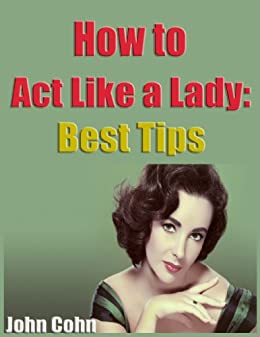How to act lady like