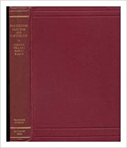 bolshevism fascism and capitalism an account of the three  bolshevism fascism and capitalism an account of the three economic systems essay index reprint series
