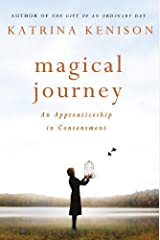 Magical Journey: An Apprenticeship in Contentment by Katrina Kenison (2013-01-08)