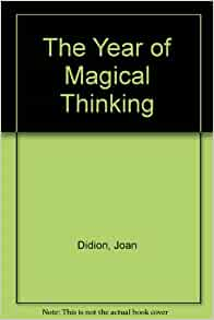 The Year of Magical Thinking: Joan Didion: 9781598955231 ...