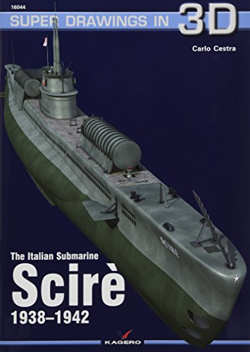 The Italian Submarine Scire 1938-1942 (Super Drawings in 3D)