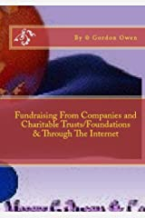 Fundraising from Companies and Charitable Trusts/Foundation and Through The Internet (Fundraising Material Series Book 5) Kindle Edition