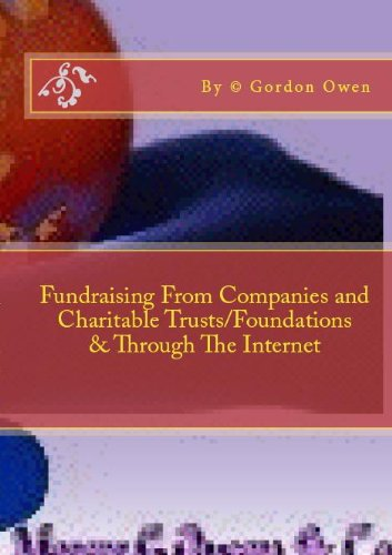 Fundraising from Companies and Charitable Trusts/Foundation and Through The Internet (Fundraising Material Series Book 5)