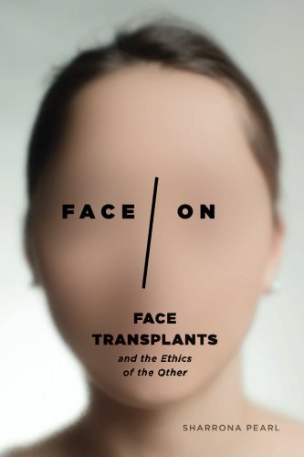 Face/On: Face Transplants and the Ethics of the Other