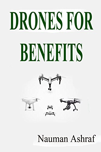Drones For Benefits: Guide about different types of drones with details (English Edition)