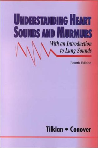 Understanding Heart Sounds and Murmurs: With An Introduction to Lung Sounds (Book with Audio CD-ROM)