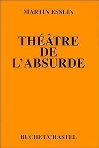 Théâtre de l'absurde par Martin Esslin