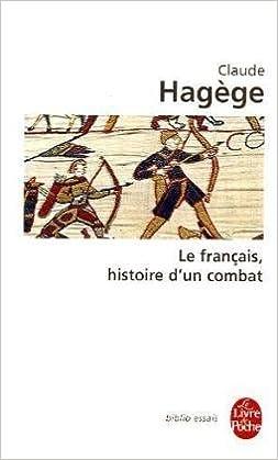 Livres en allemand gratuits télécharger pdf Le français, histoire d'un combat en français FB2