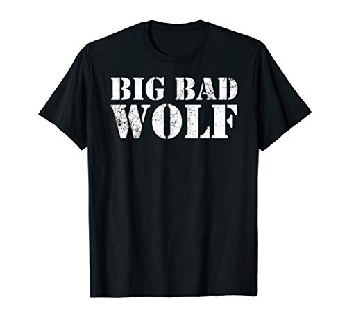 Big Bad and Wolf Funny Wolves Werewolf Cool Dog Gift T-Shirt (Little Bad Wolf And Red Riding Hood)