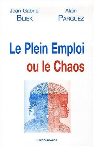 Téléchargement Le Plein emploi ou le Chaos pdf, epub