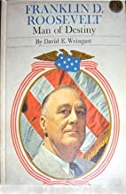 Franklin D. Roosevelt: Man of Destiny by…